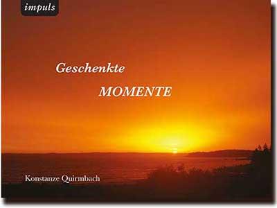 Konstanze Quirmbach, Geschenkte Momente
