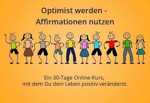 Optimist werden, Affirmationen nutzen